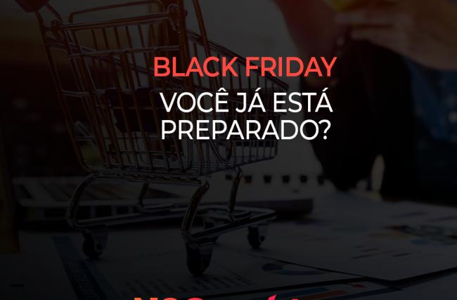 Black Friday: Você já está preparado?