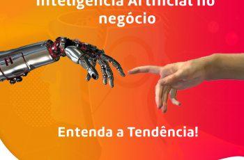 Inteligência artificial no negócio- Entenda a Tendência!